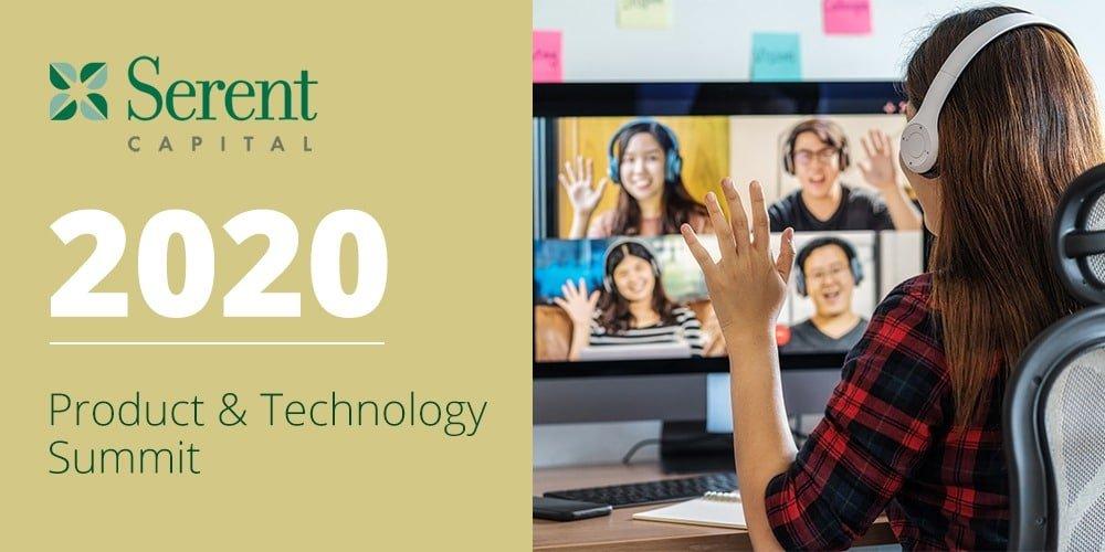 Serent Capital 2020 Product & Technology Summit: Key Takeaways