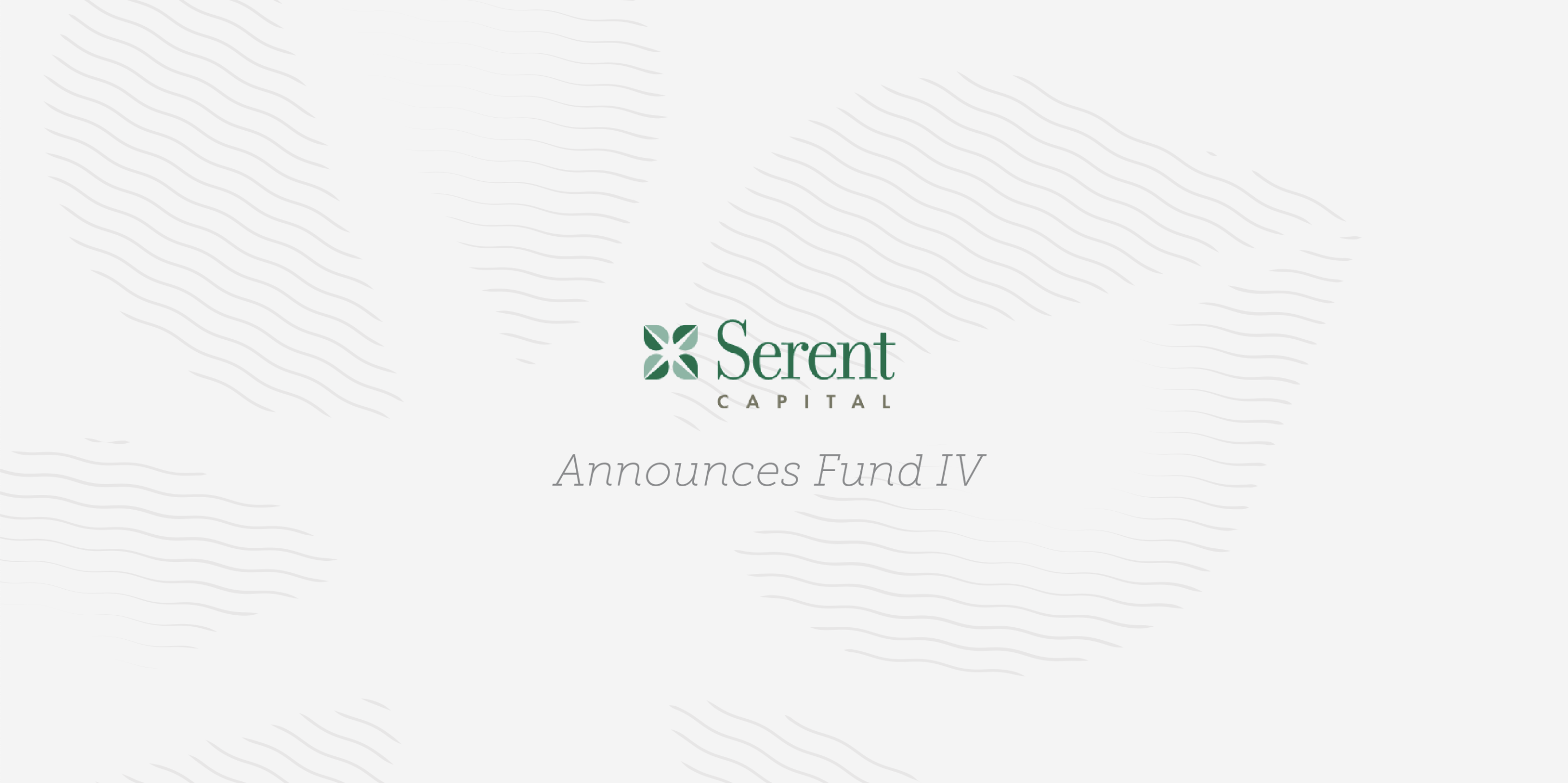 Serent Capital Announces $750M Fund to Further Investments in High-Growth, Founder-Led Businesses