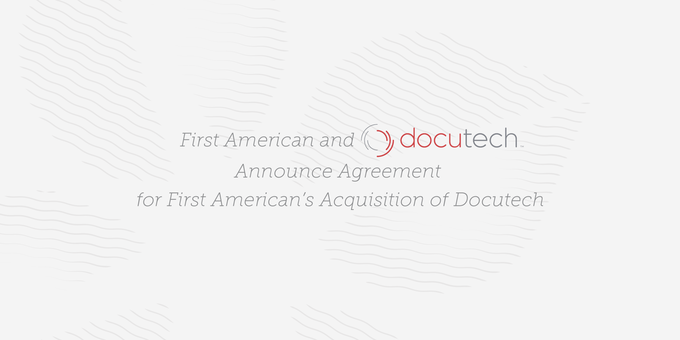 First American and Docutech, a Serent Portfolio Company, Announce Agreement for First American's Acquisition of Docutech