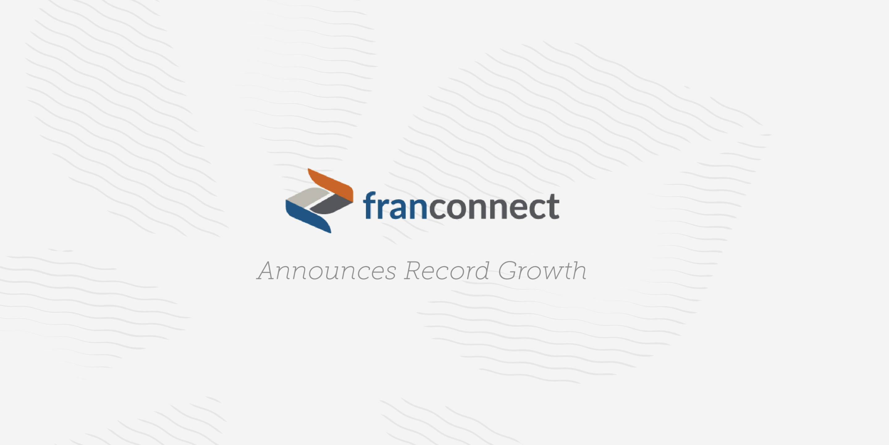 FranConnect, a Serent Portfolio Company, Reports Record Growth