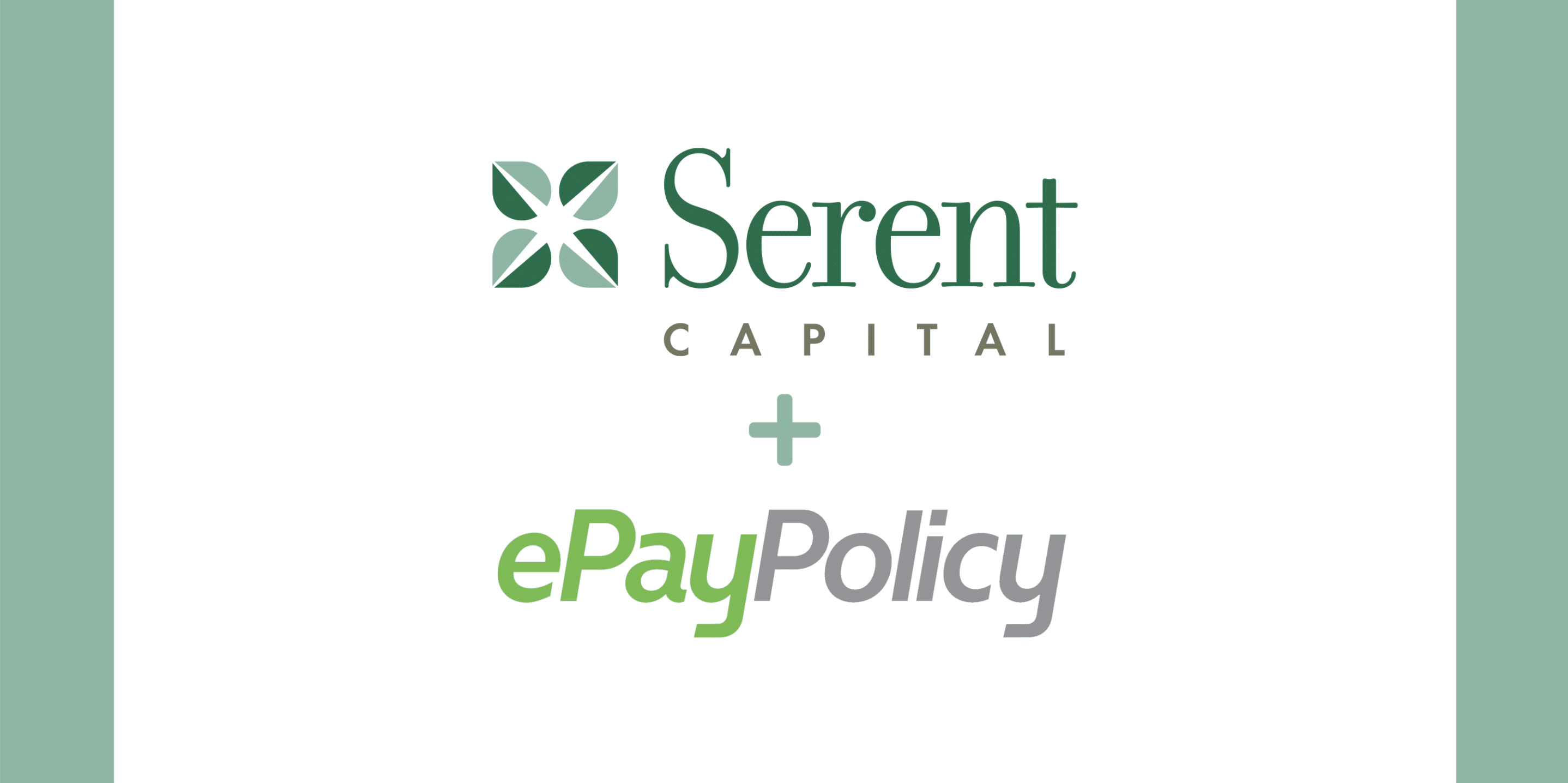 ePayPolicy, a market-leading electronic payments solution for the excess & surplus insurance market, announces investment from Serent Capital