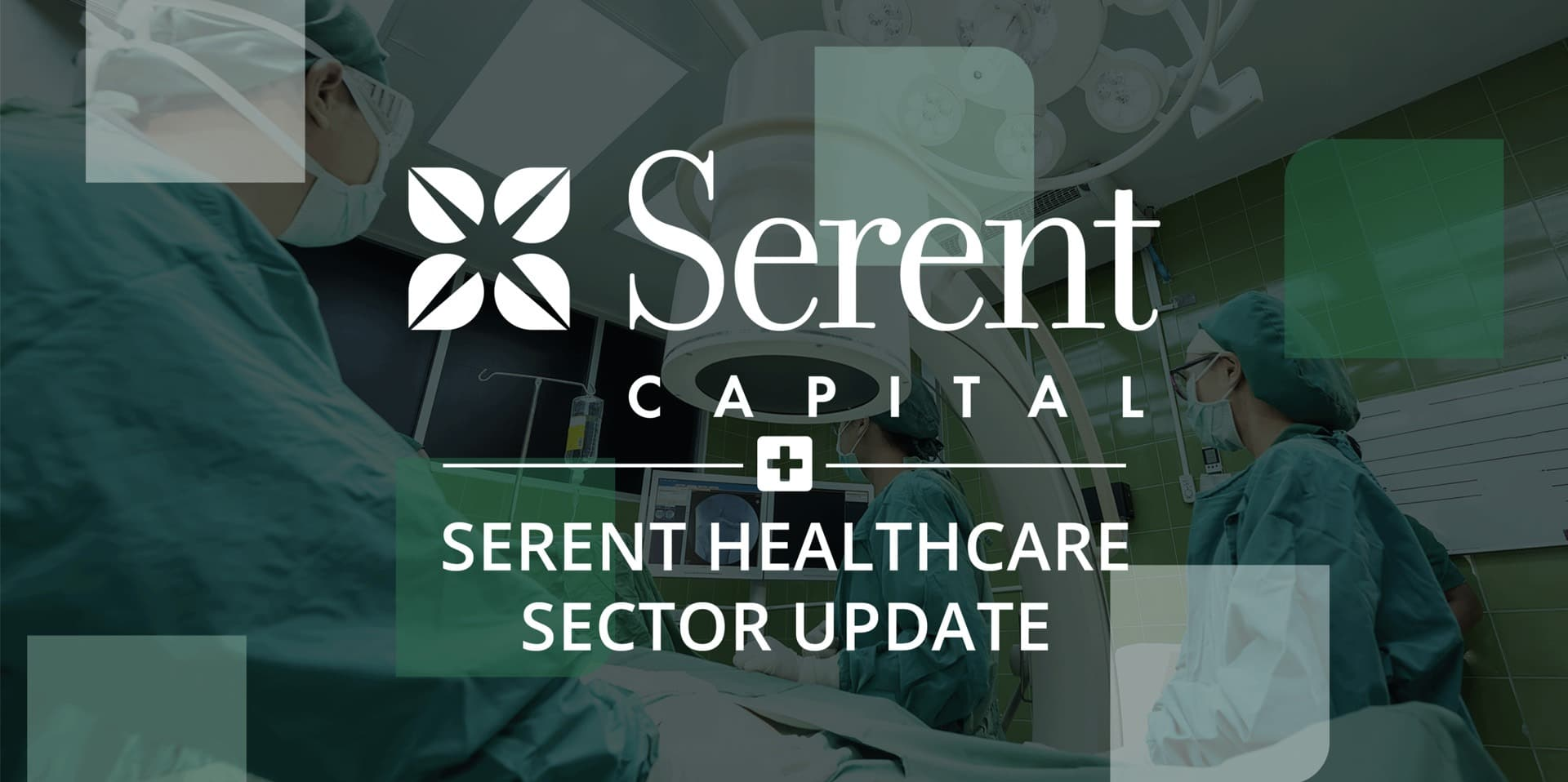 Serent Capital's Healthcare Sector Update