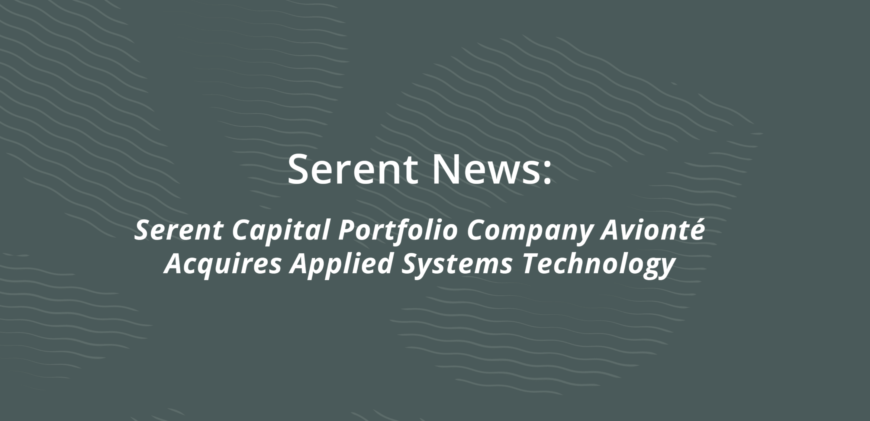 Serent Capital Portfolio Company Avionté Acquires Applied Systems Technology