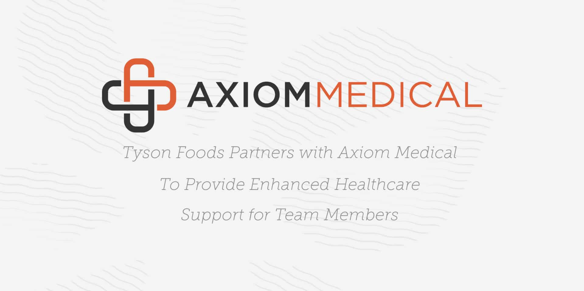 Tyson Foods Partners with Axiom Medical to Provide Enhanced Healthcare Support for Team Members