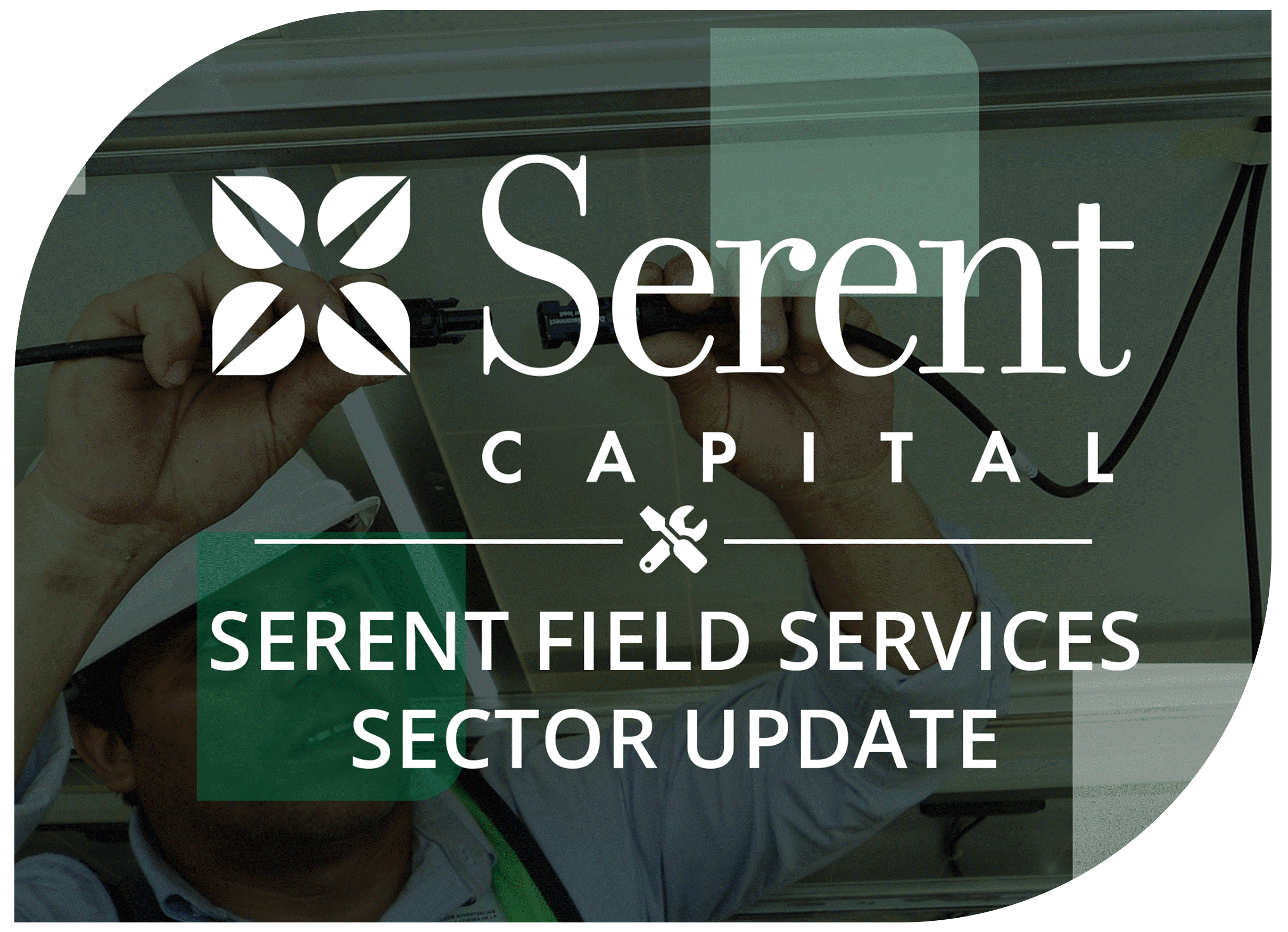 Serent Capital's Field Services Sector Update