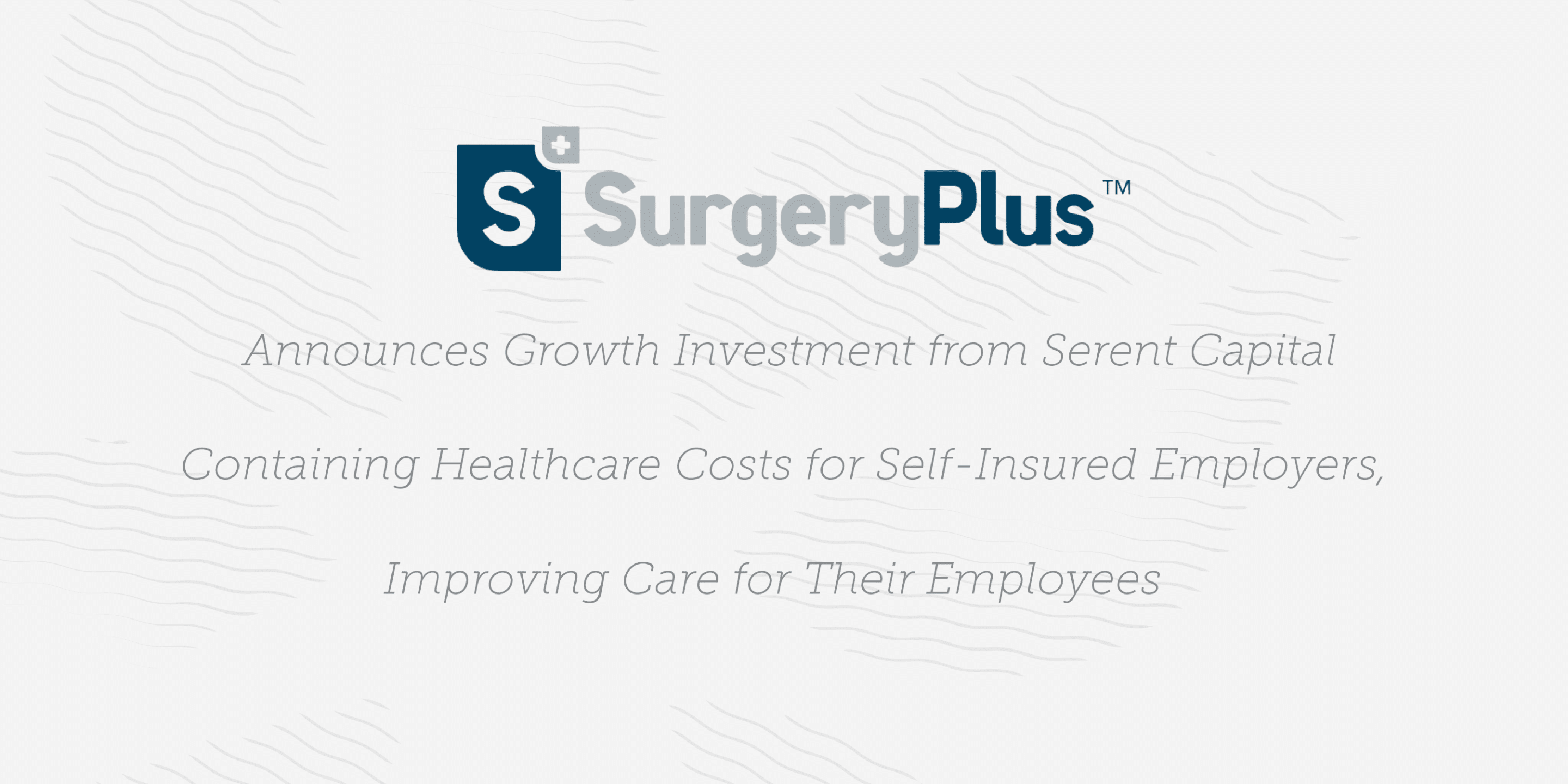 SurgeryPlus® Announces Growth Investment from Serent Capital
