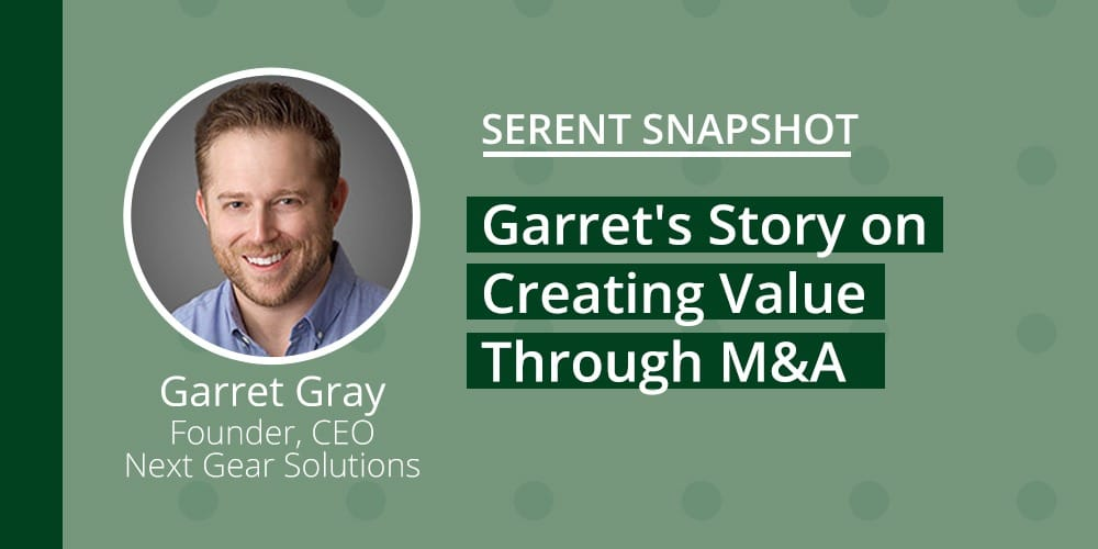 Serent Snapshot: Garret Gray, Founder and CEO of Next Gear Solutions