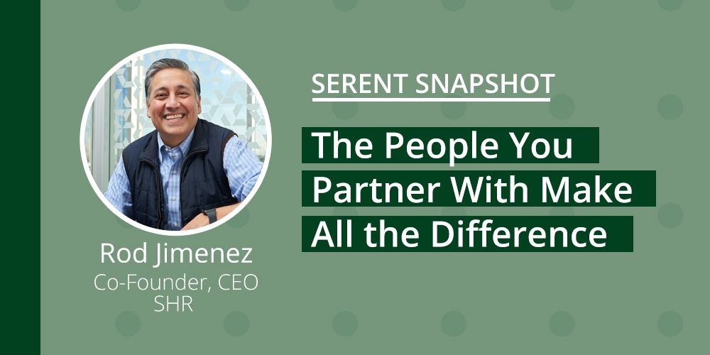 Serent Snapshot: Rod Jimenez, Co-Founder and CEO of SHR