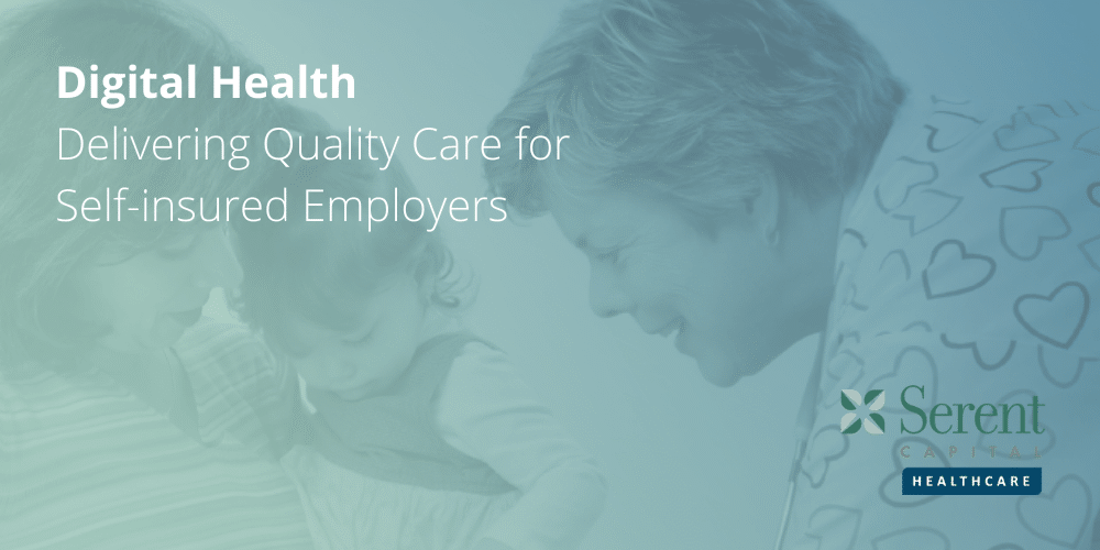 Digital Health Whitepaper: Delivering Quality Care for Self-insured Employers