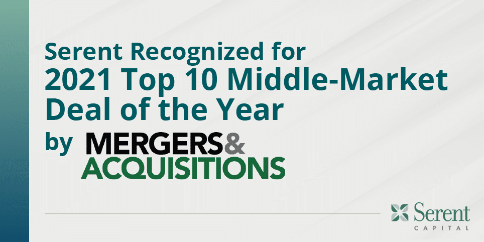 Serent Recognized for 2021 Top 10 Middle-Market Deal of the Year
