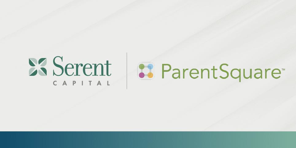 Serent Capital Announces Growth Investment in ParentSquare
